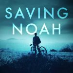 Saving Noah by Lucinda Berry